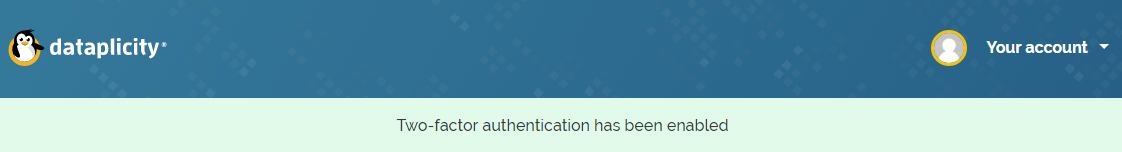Message confirming that Two Factor Authentication has been enabled