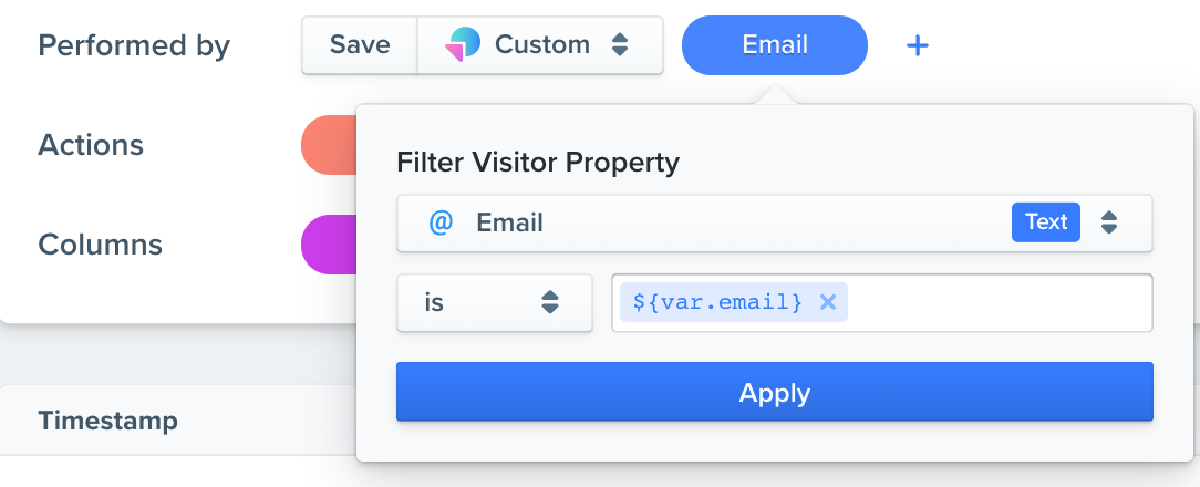 Here in the Performed by filter, I can now select the created variable for 'var.email' that I created.