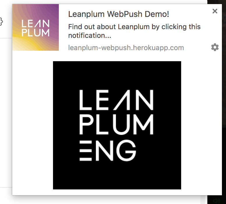 "In this example, the Title of the notification is ""Leanplum WebPush Demo!"" This notification has an icon at the top left, as well as a main image. This is the Chrome desktop push — notifications on different devices and browsers may look slightly different from one another."