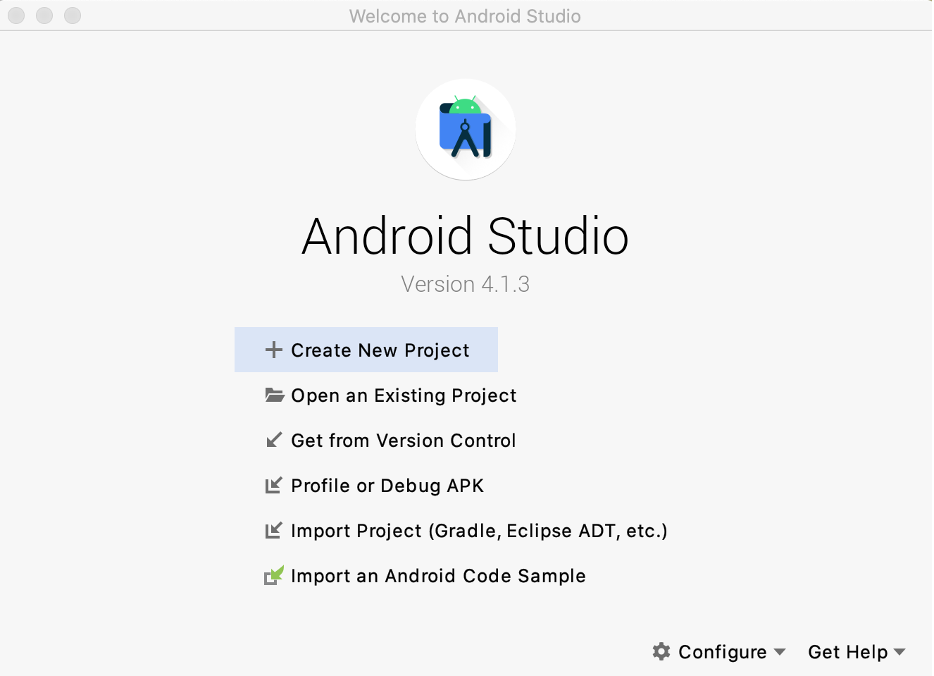 If you're on the Welcome to Android Studio screen, select **+ Create New Project**.