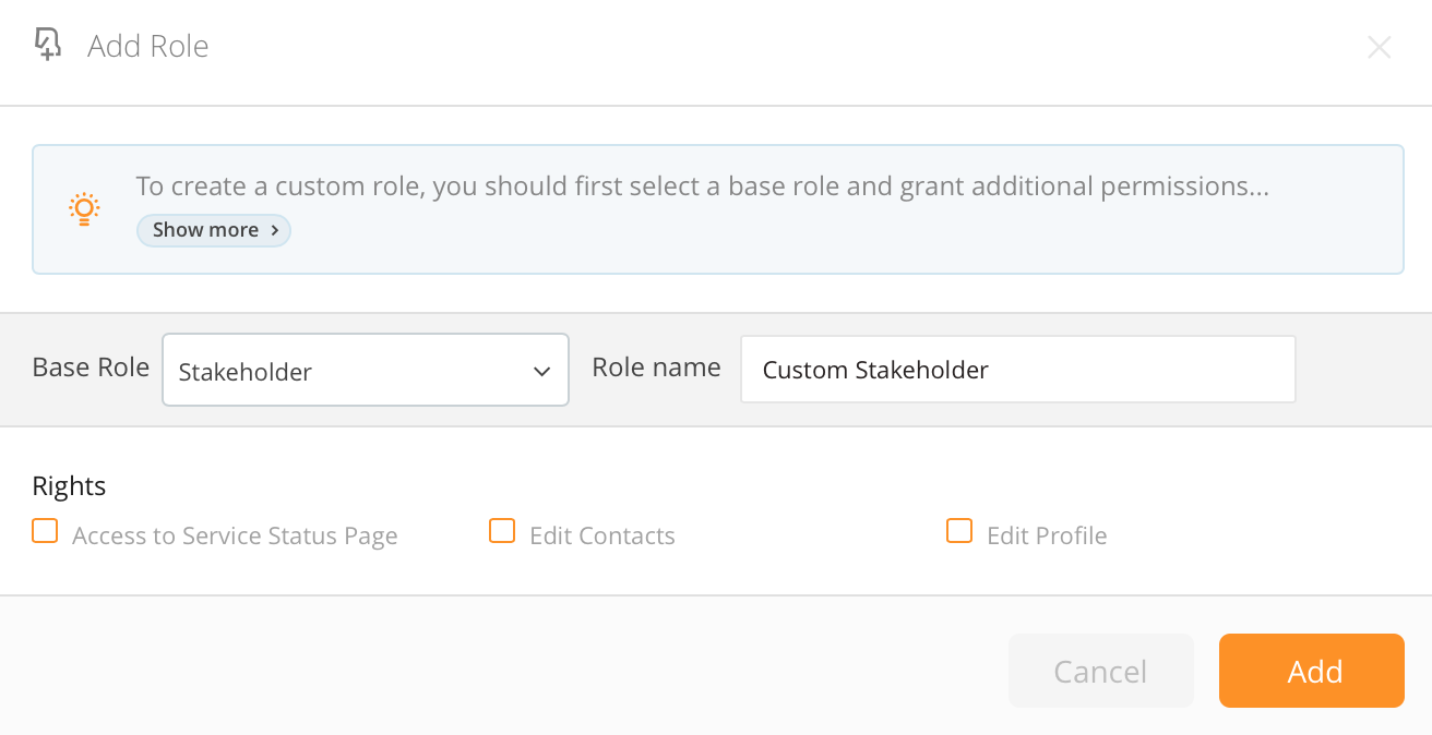 If you select Stakeholder role as the base role, only Access to Service Status Page, Edit Contacts and Edit Profile user rights will be available to customize.