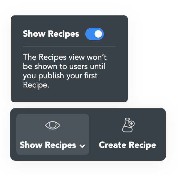The toggle is on which means users can view the Recipe section.