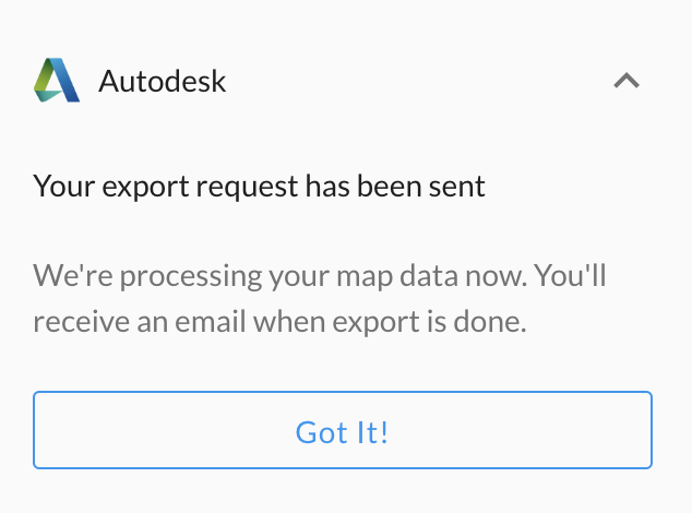 The file will need to process, and you'll receive an email when the export is done.