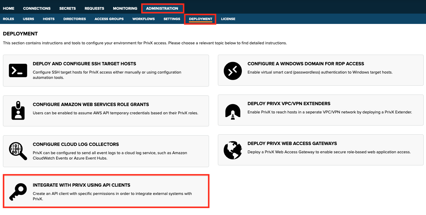In the PrivX GUI, go to **Administration→Deployment→Integrate with PrivX using API clients**.