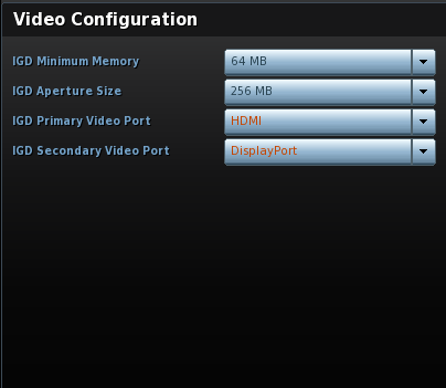 Menu Advanced Menu Devices Menu Video Modifier IGD Primary Video Port en HDMI Modifier IGD Secondary Video Port en Display Port