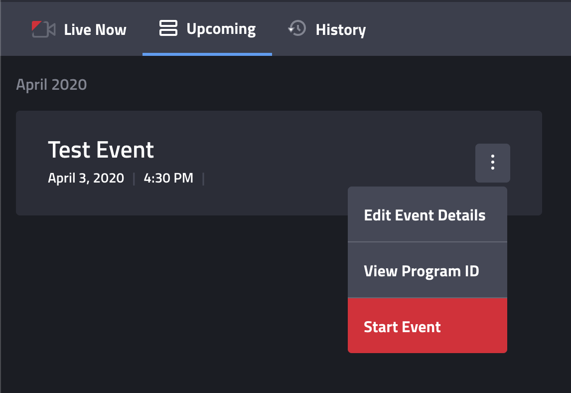 """Selecting """"Start Event"""" will move the event to the """"Live Now"""" tab"""