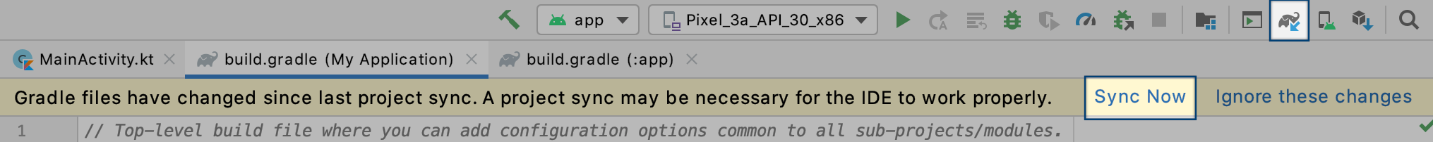 Select **Sync Now** from the banner or select **Sync Projects with Gradle Files** from the Android Studio toolbar to sync your Gradle file updates.