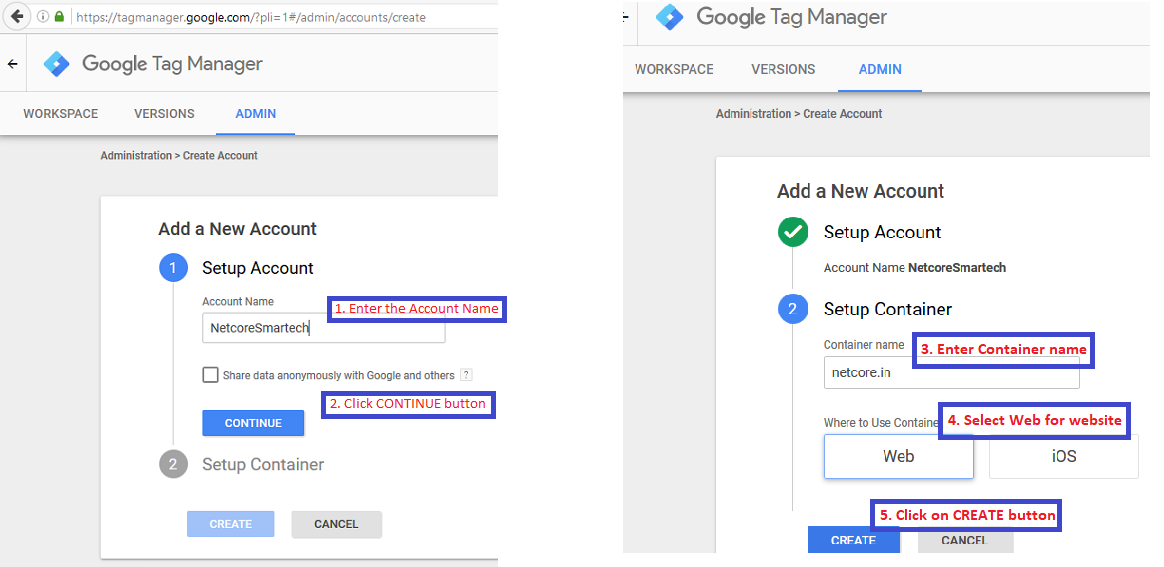 Login to https://tagmanager.google.com and create a new account & container as given in the below screenshot.