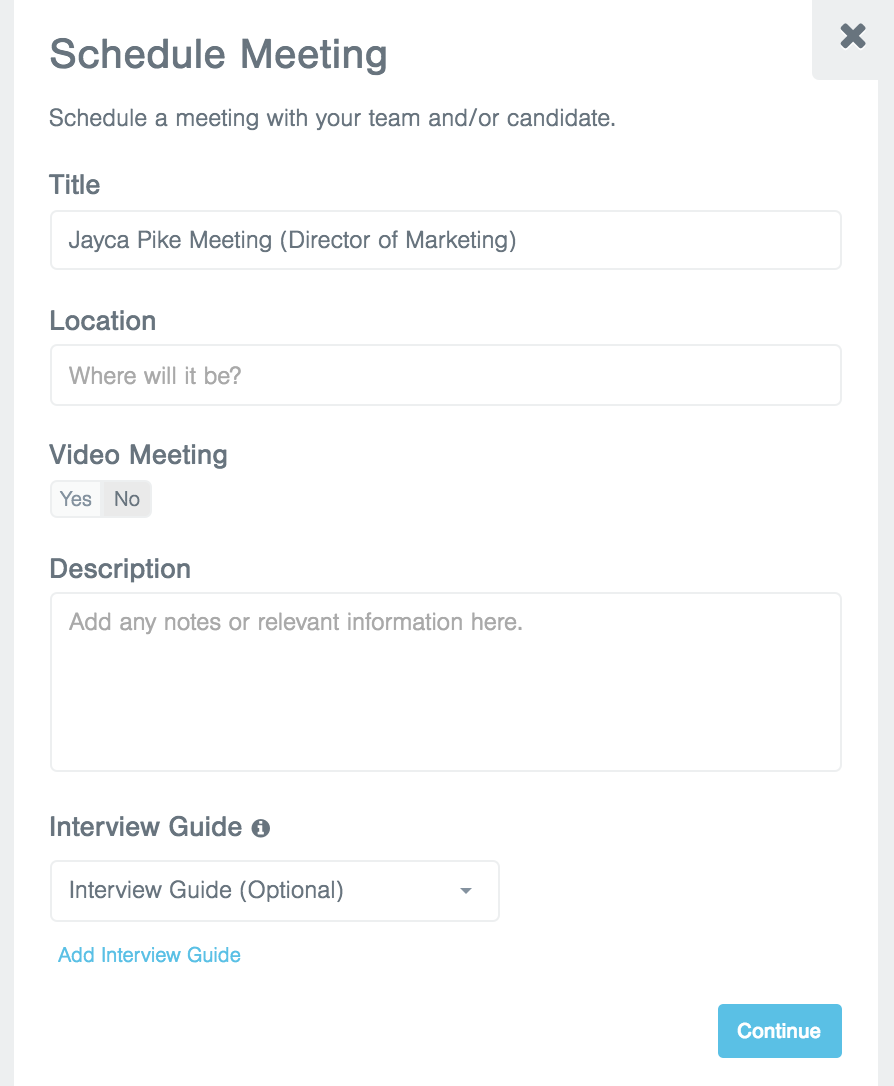 essential scheduling candidate interviews click continue to move to the next screen where you ll select which team members you d like included in the meeting you can add a team member by email