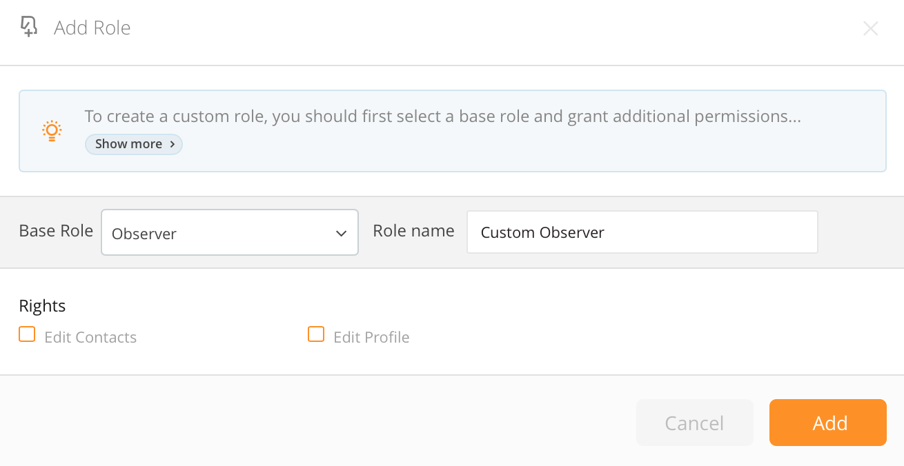 If you select Observer role as the base role, only Edit Contacts and Edit Profile user rights will be available to customize.