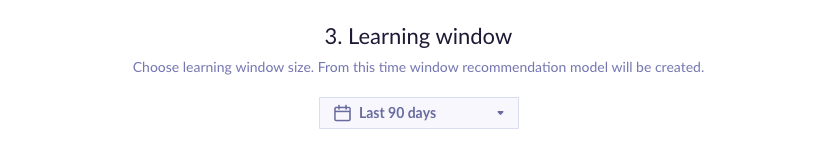 Example of calendar picker - last 90 days for learning window.