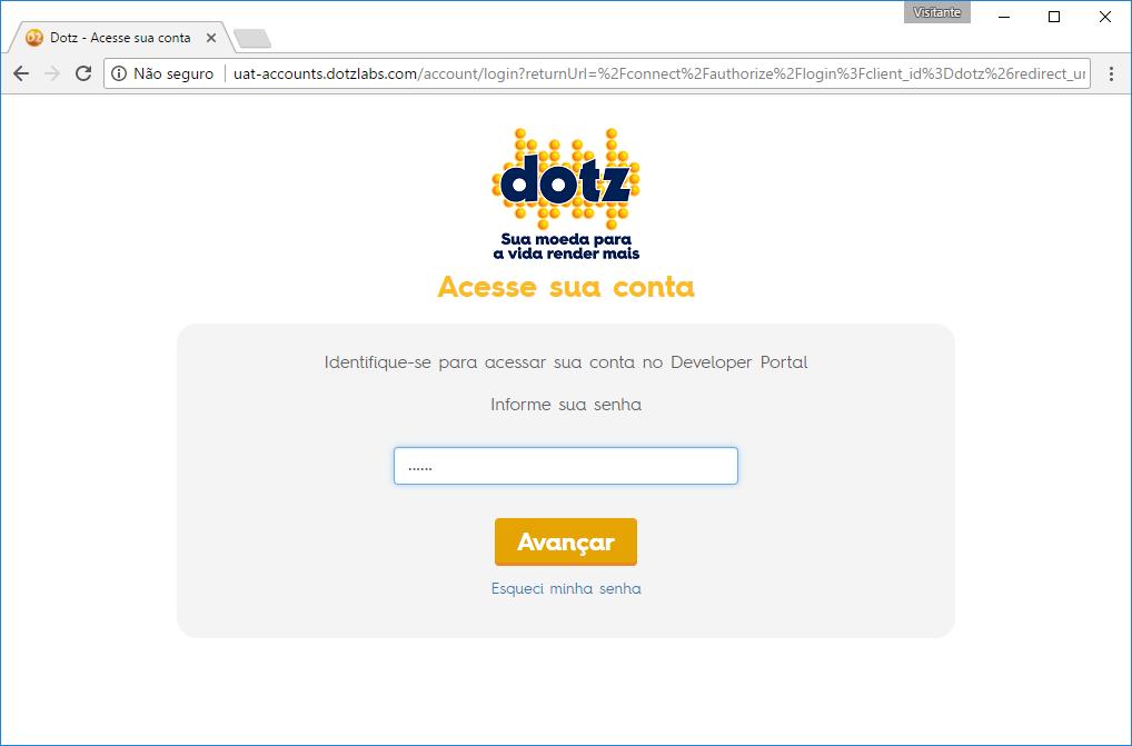 Utilize a mesma senha do cadastro realizado no Site Dotz.