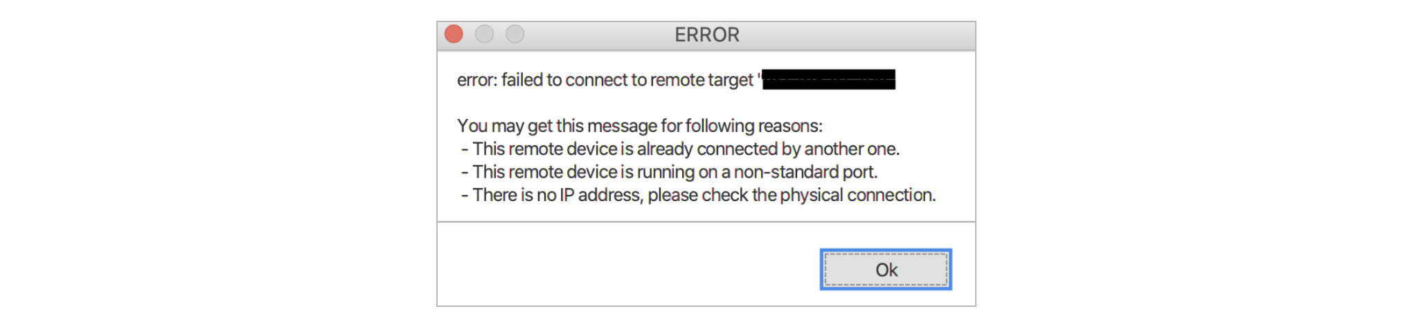 """""""Error: failed to connect to remote target"""" pop-up"""