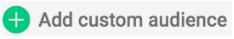Add Custom Audience