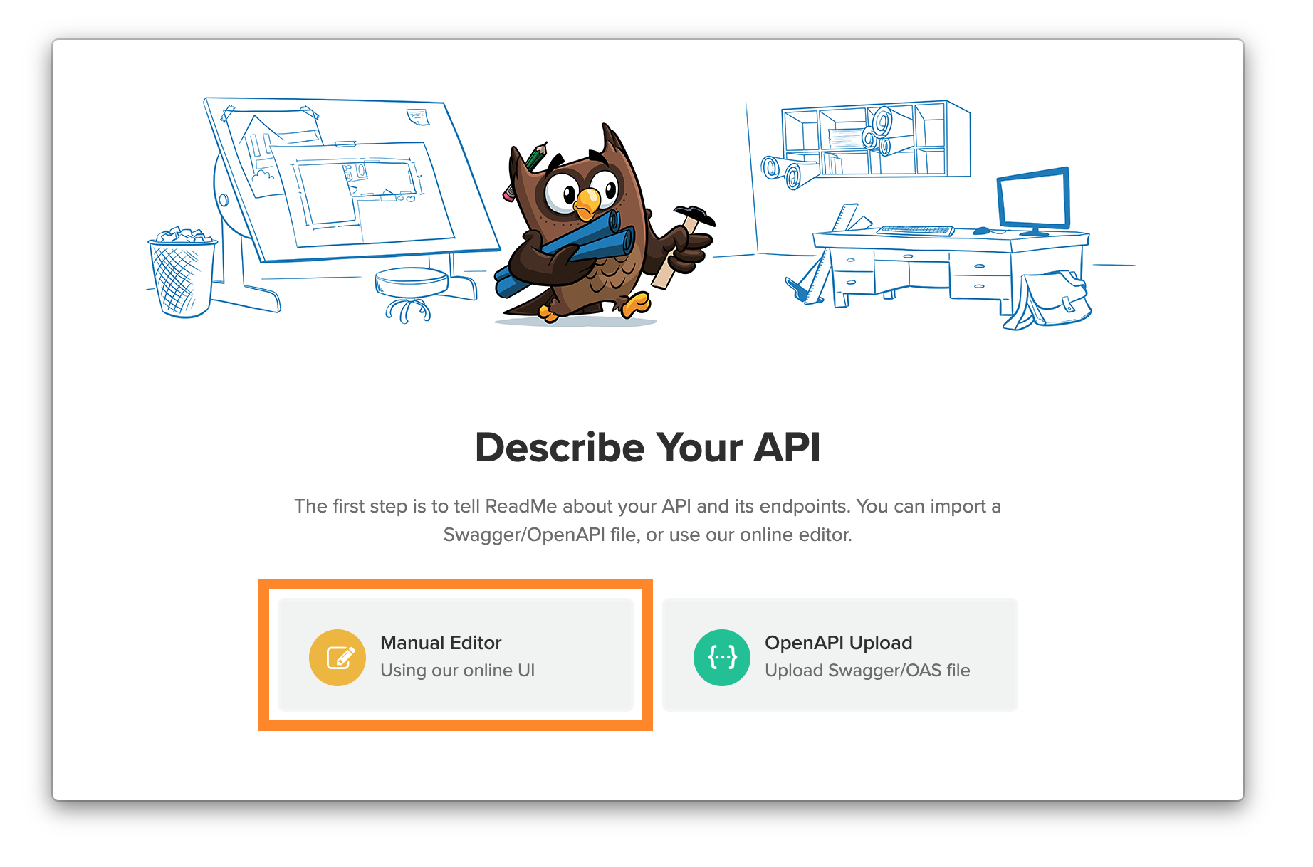 If you have an OpenAPI file, upload that instead!