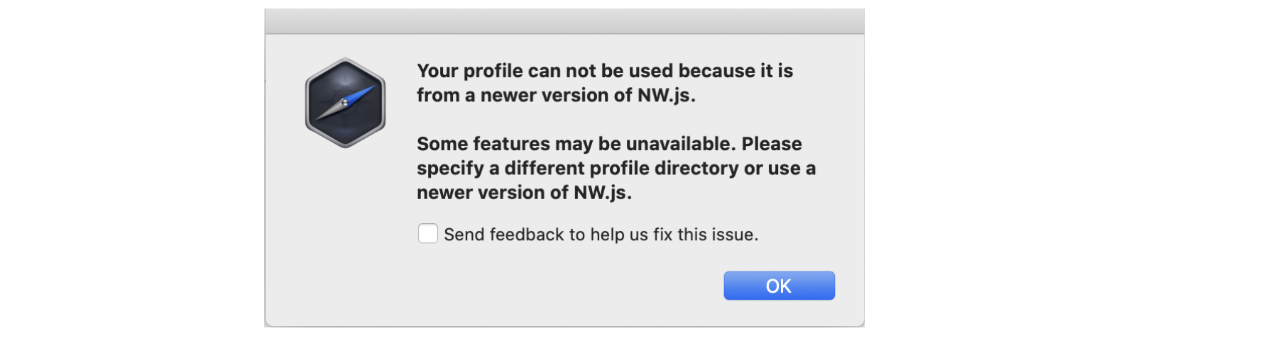 """""""Your profile can not be used because it is from a newer version of NW.js"""" alert"""