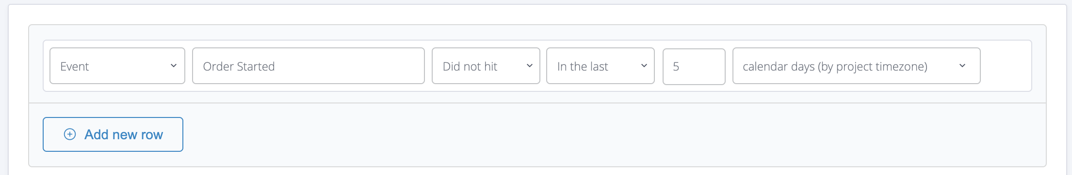 The example above shows a condition that applies to users who didn't hit 'Order Started' event in the last 5 days.