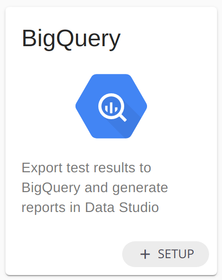 Click the BigQuery `+ SETUP` button to get started.