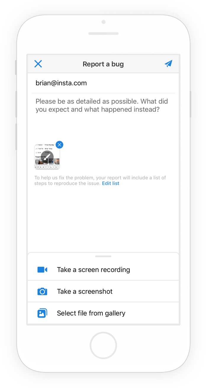 The first step of the bug reporting flow that your app users experience.