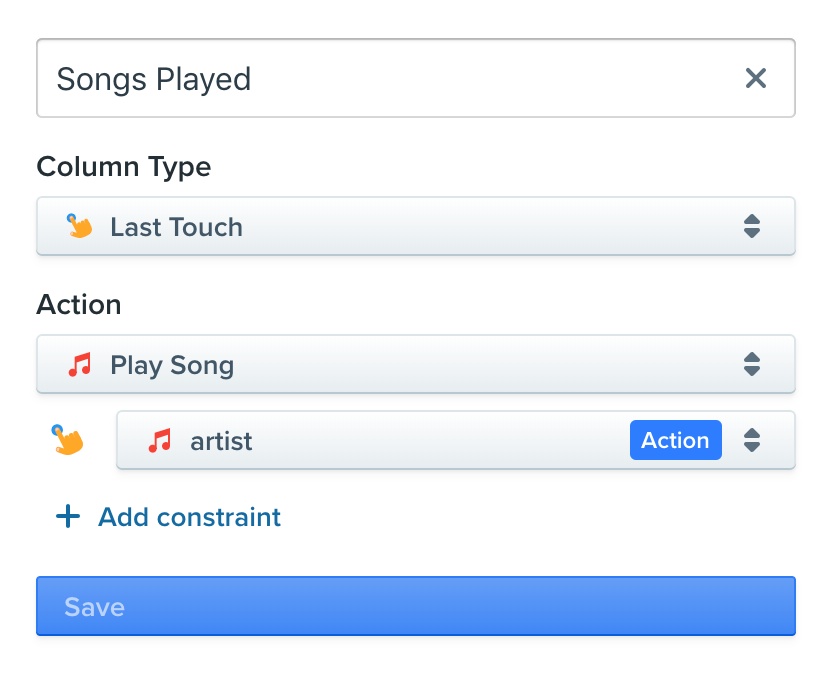 For example, if you select Last Touch and the action is 'Play Song,' then I can select either the timestamp when the user last played a song, or I can select a specific property like 'artist' to see the artist of the last song played.