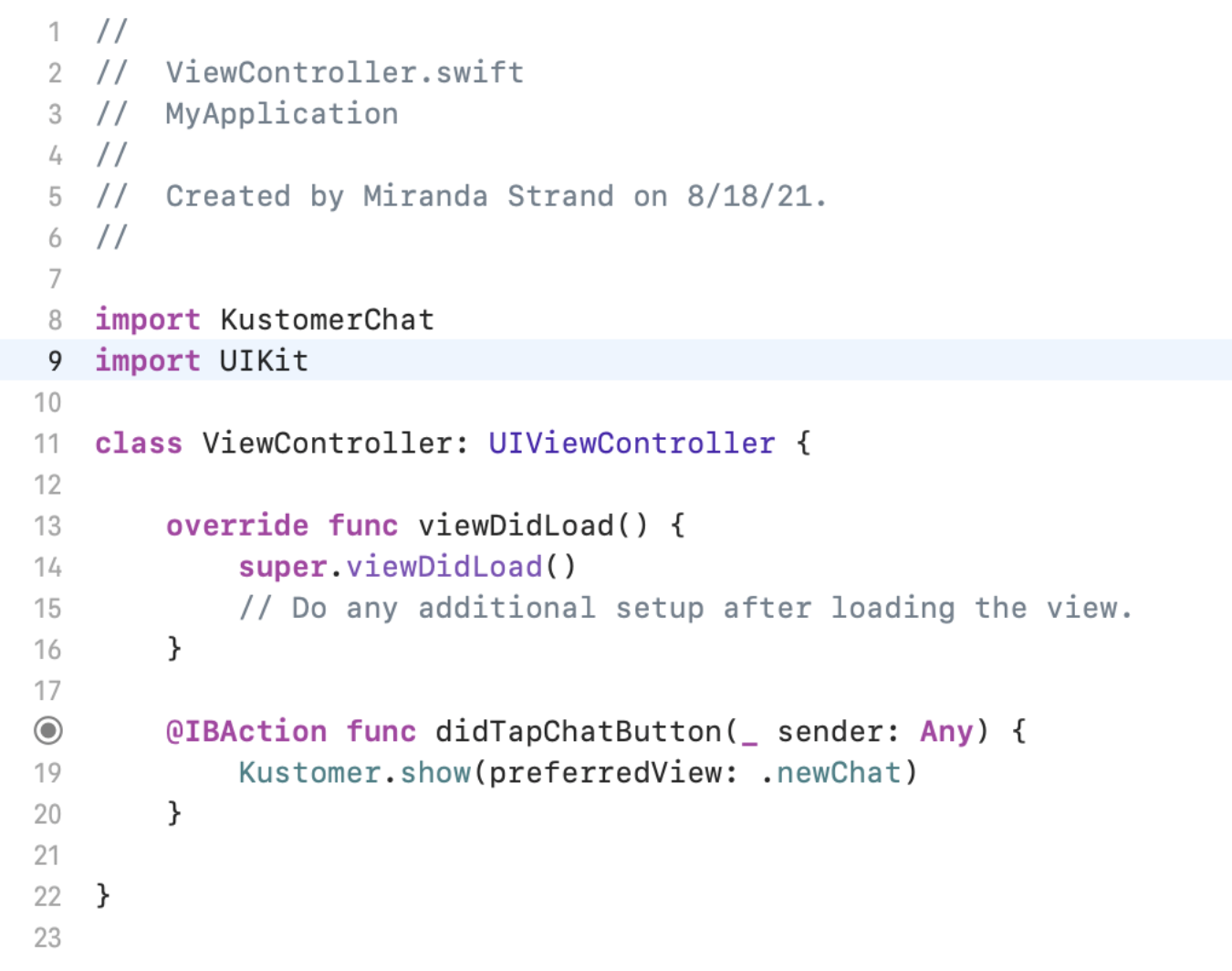 Add `import KustomerChat` to the imports and then add `Kustomer.show(preferredView: .newChat)` to the body of `didTapChatButton()`